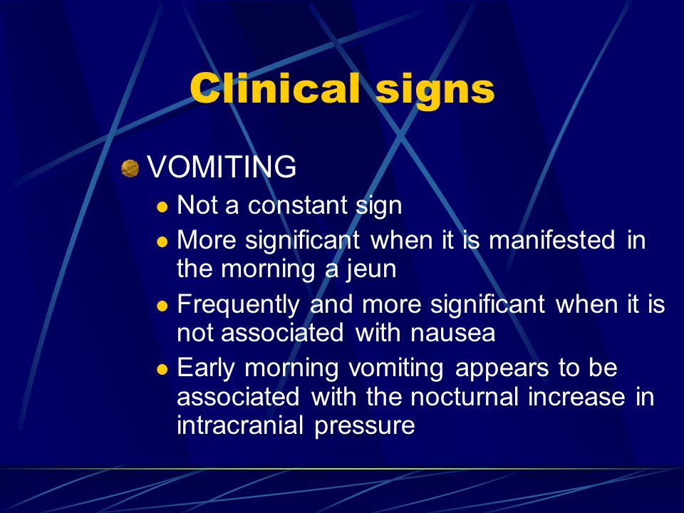 Clinical signs VOMITING Not a constant sign
