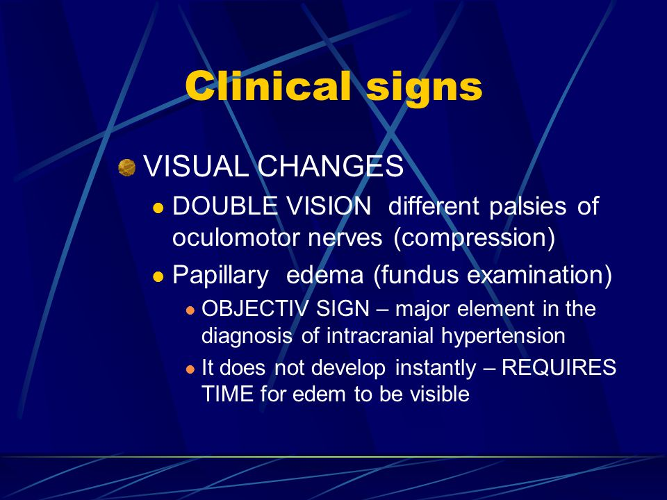 Clinical signs VISUAL CHANGES