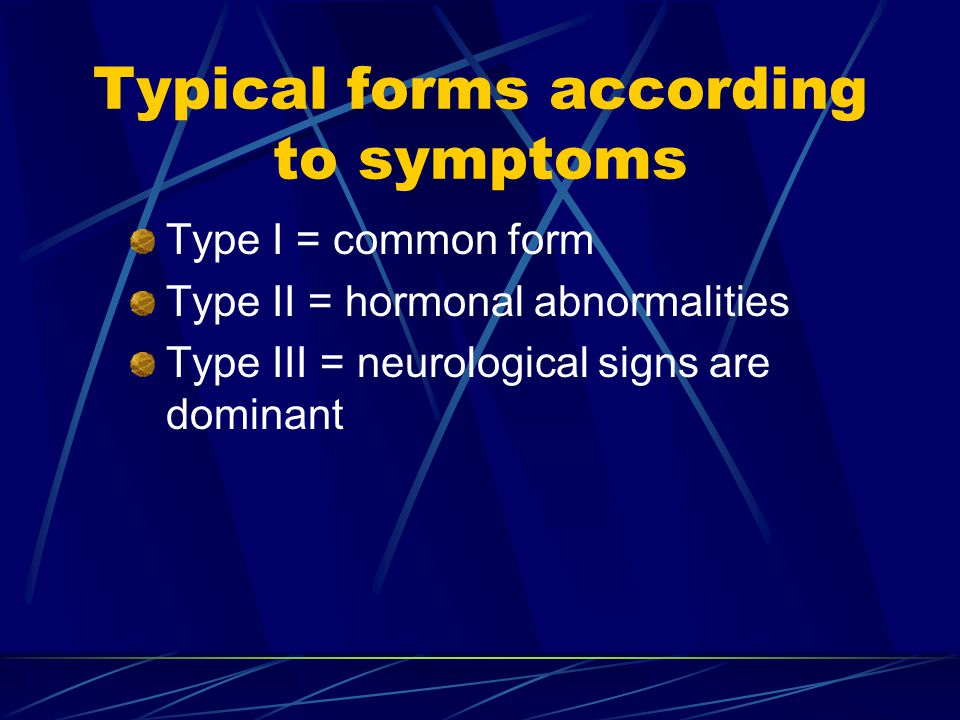 Typical forms according to symptoms