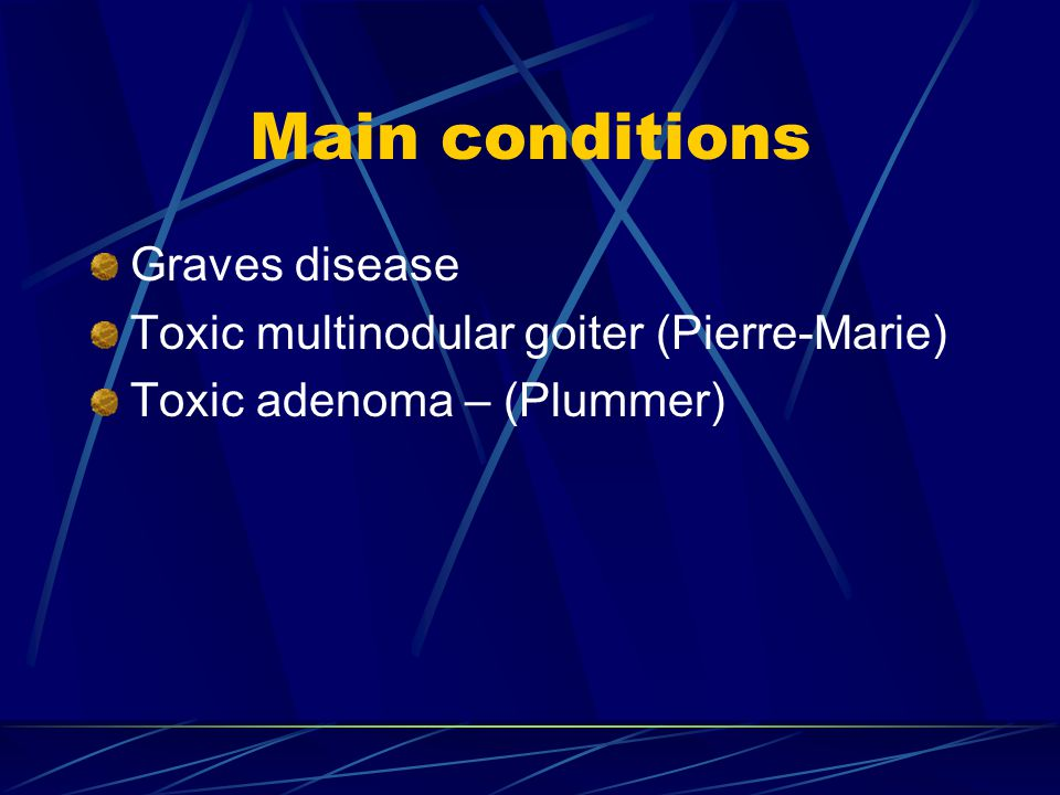 Main conditions Graves disease