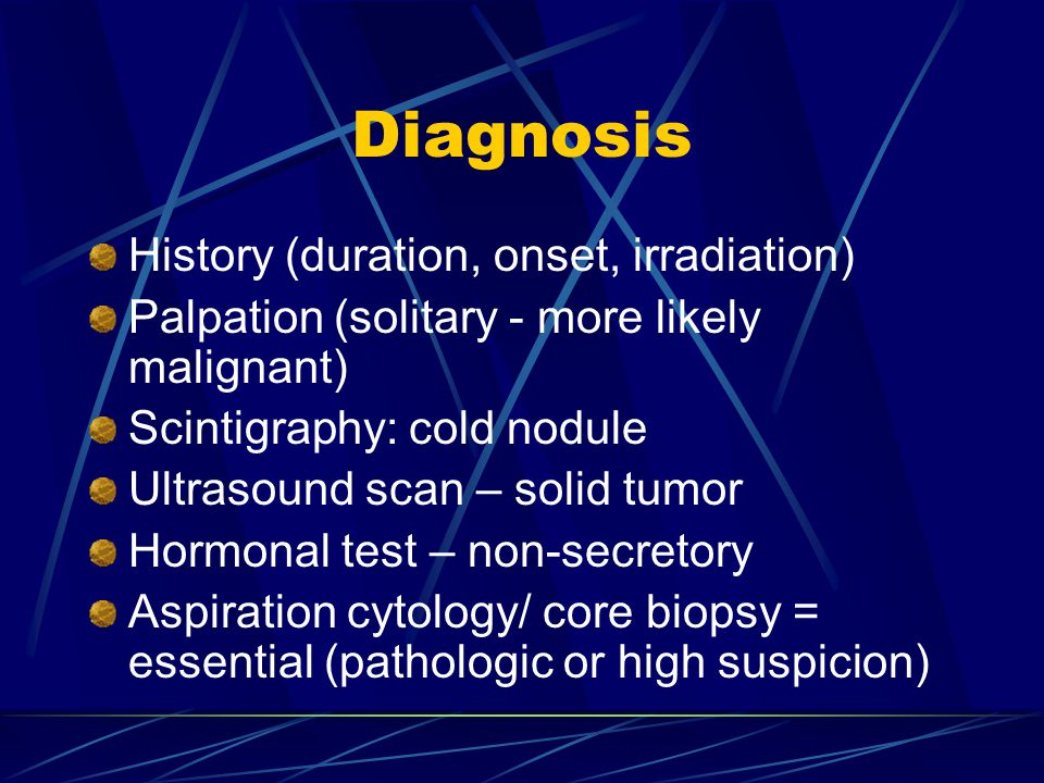 Diagnosis History (duration, onset, irradiation)