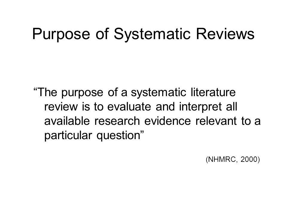 Purpose of Systematic Reviews