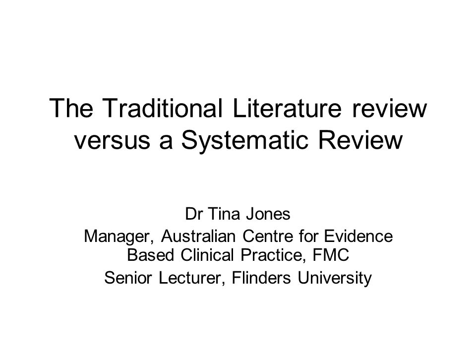 The Traditional Literature review versus a Systematic Review