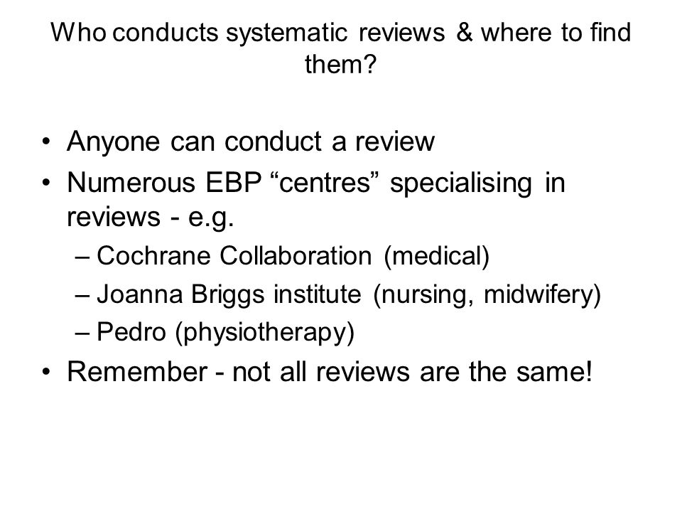 Who conducts systematic reviews & where to find them