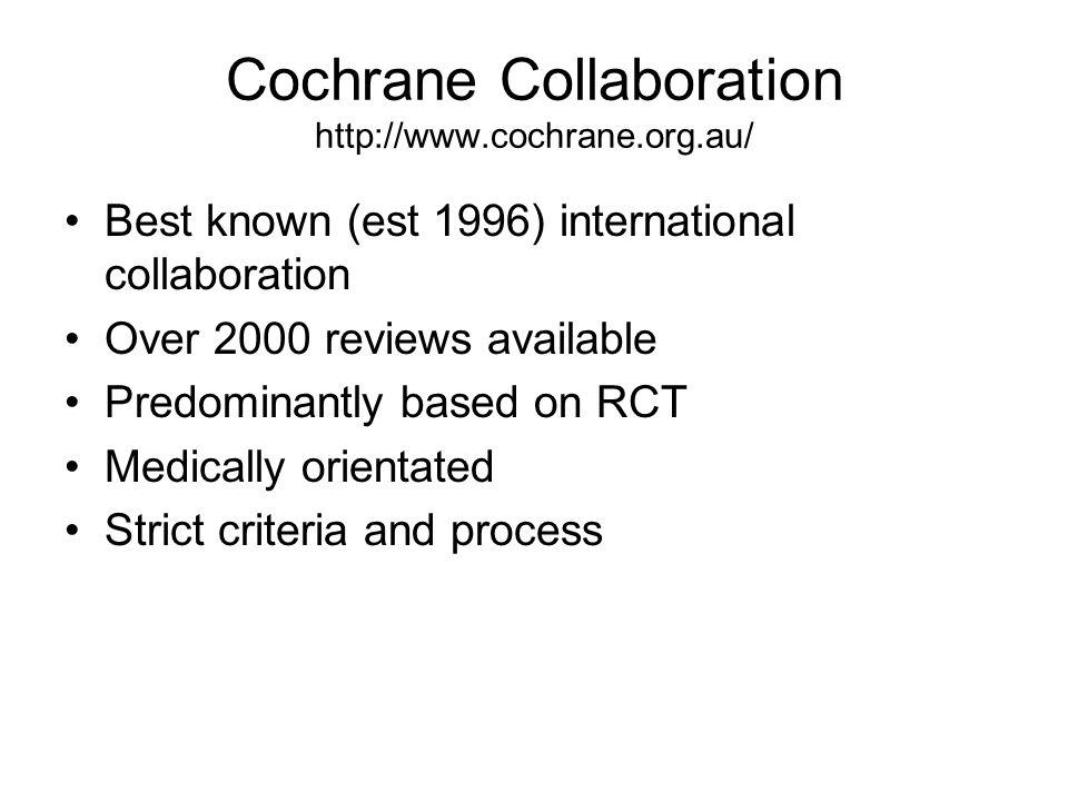 Cochrane Collaboration http://www.cochrane.org.au/