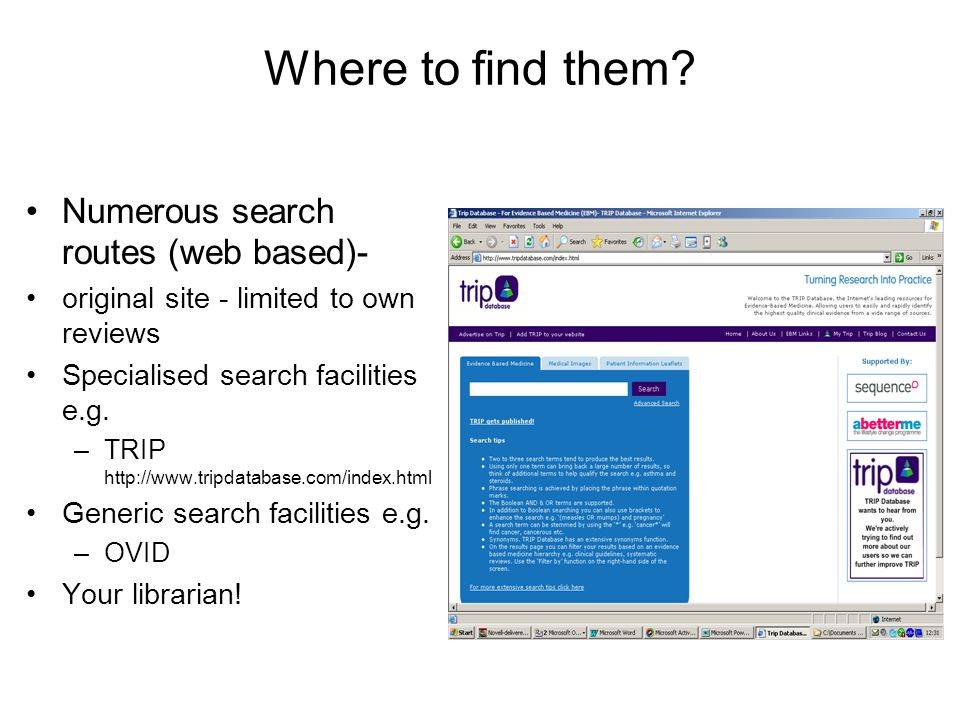 Where to find them Numerous search routes (web based)-
