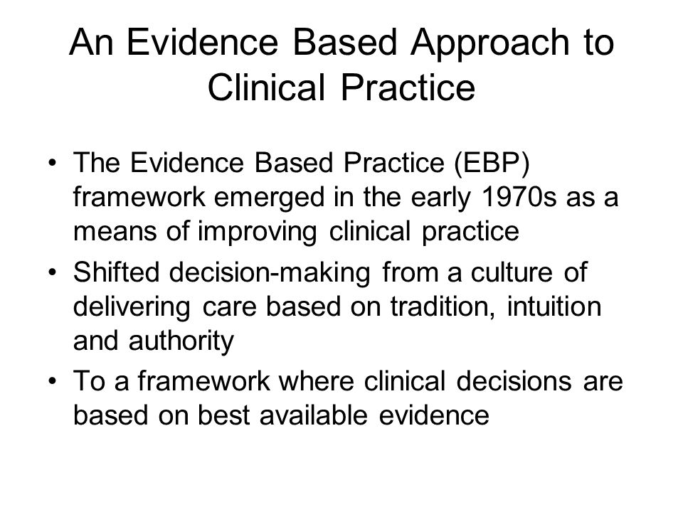 An Evidence Based Approach to Clinical Practice