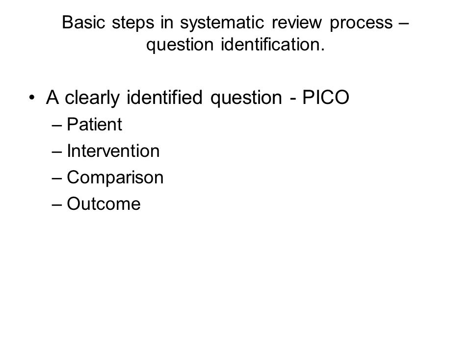 Basic steps in systematic review process – question identification.