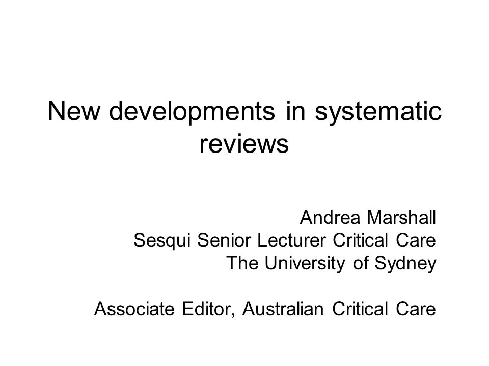 New developments in systematic reviews