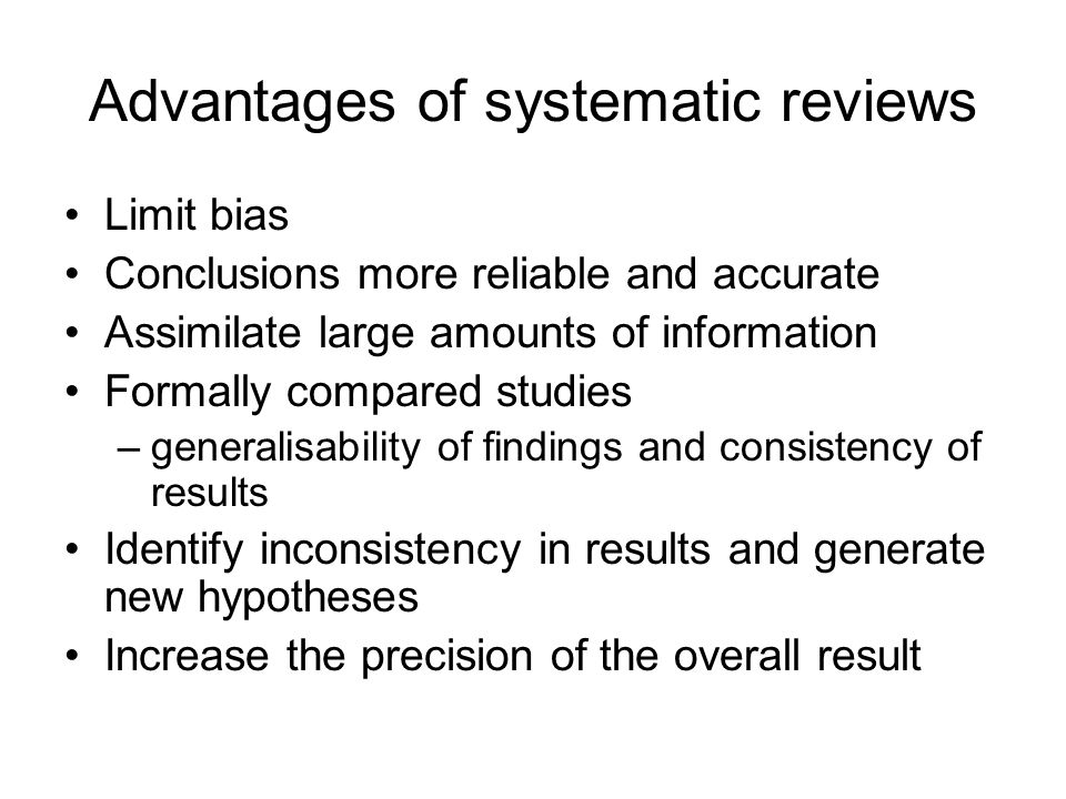 Advantages of systematic reviews
