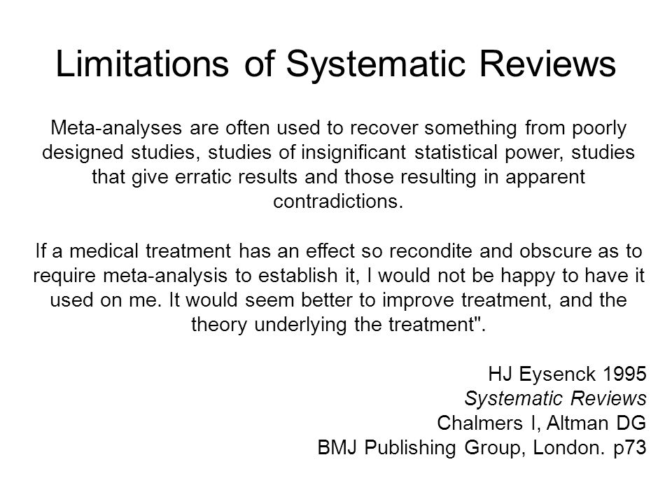 Limitations of Systematic Reviews