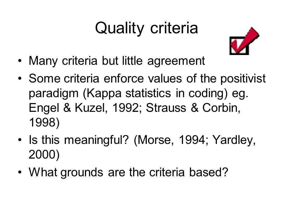 Quality criteria Many criteria but little agreement