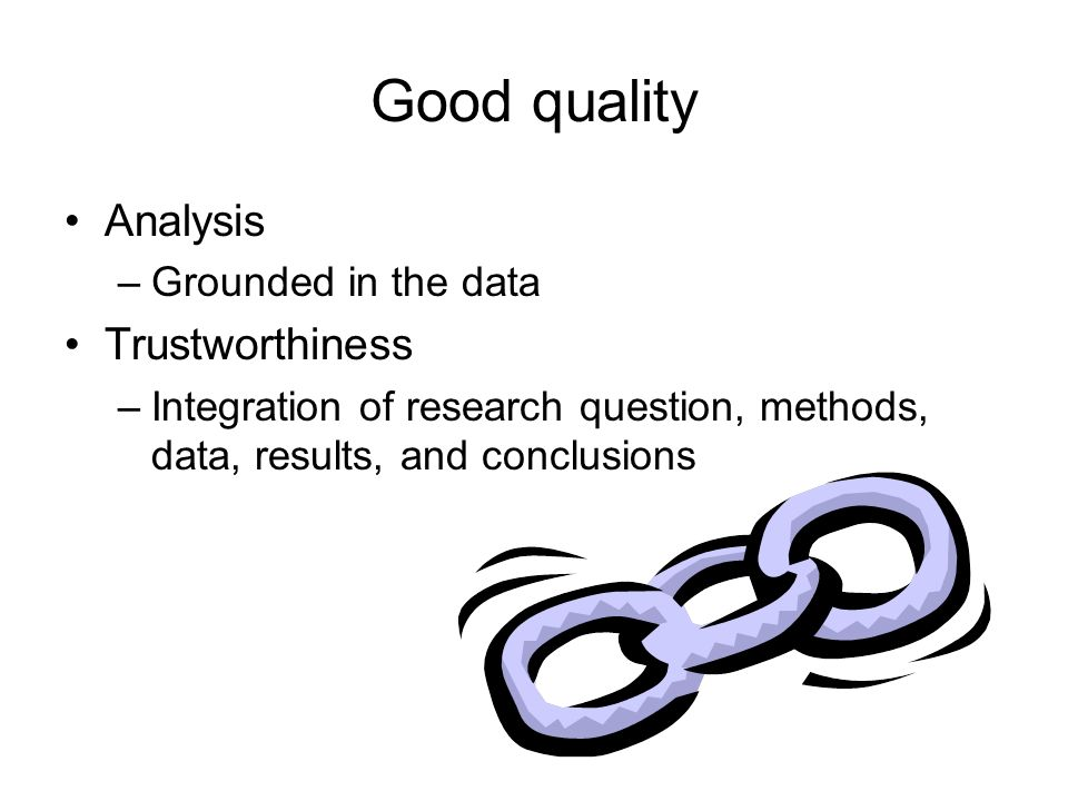 Good quality Analysis Trustworthiness Grounded in the data