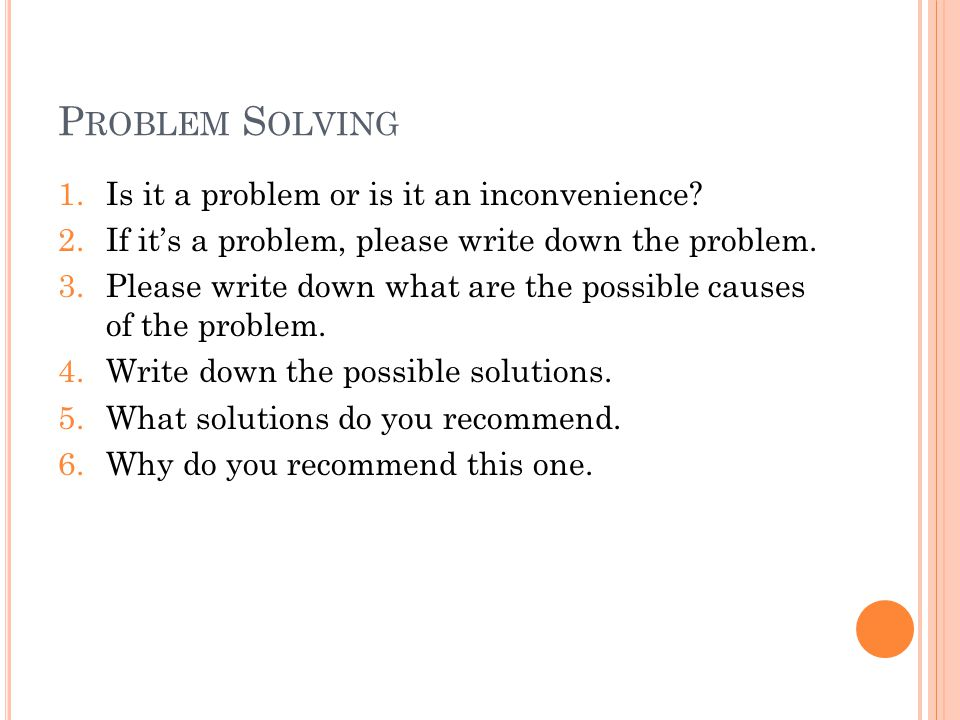 Problem Solving Is it a problem or is it an inconvenience