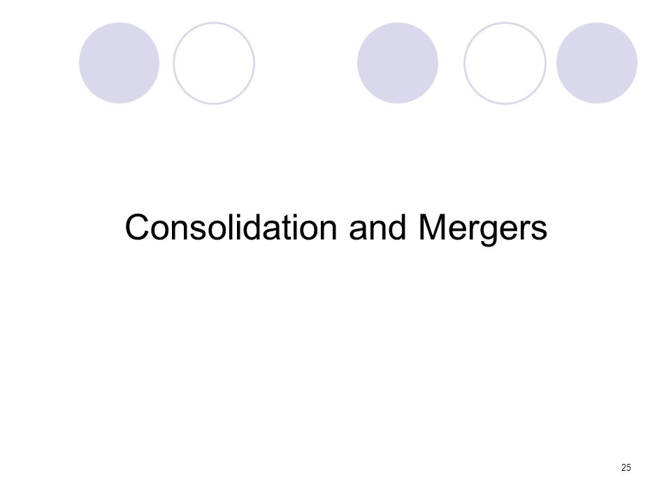 Consolidation and Mergers