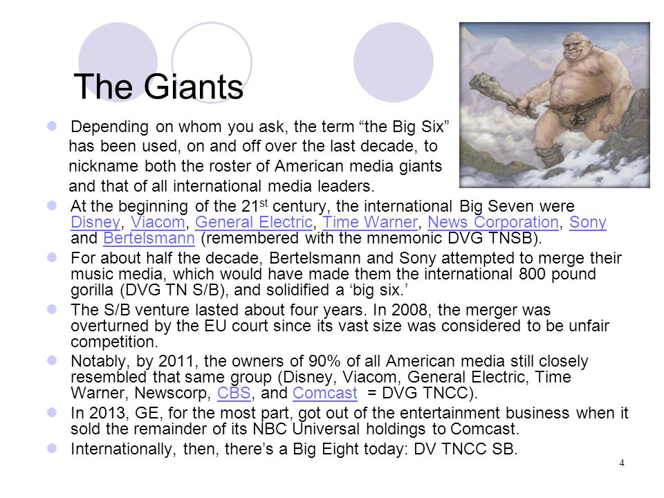 The Giants Depending on whom you ask, the term the Big Six