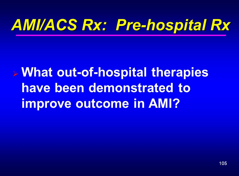 AMI/ACS Rx: Pre-hospital Rx