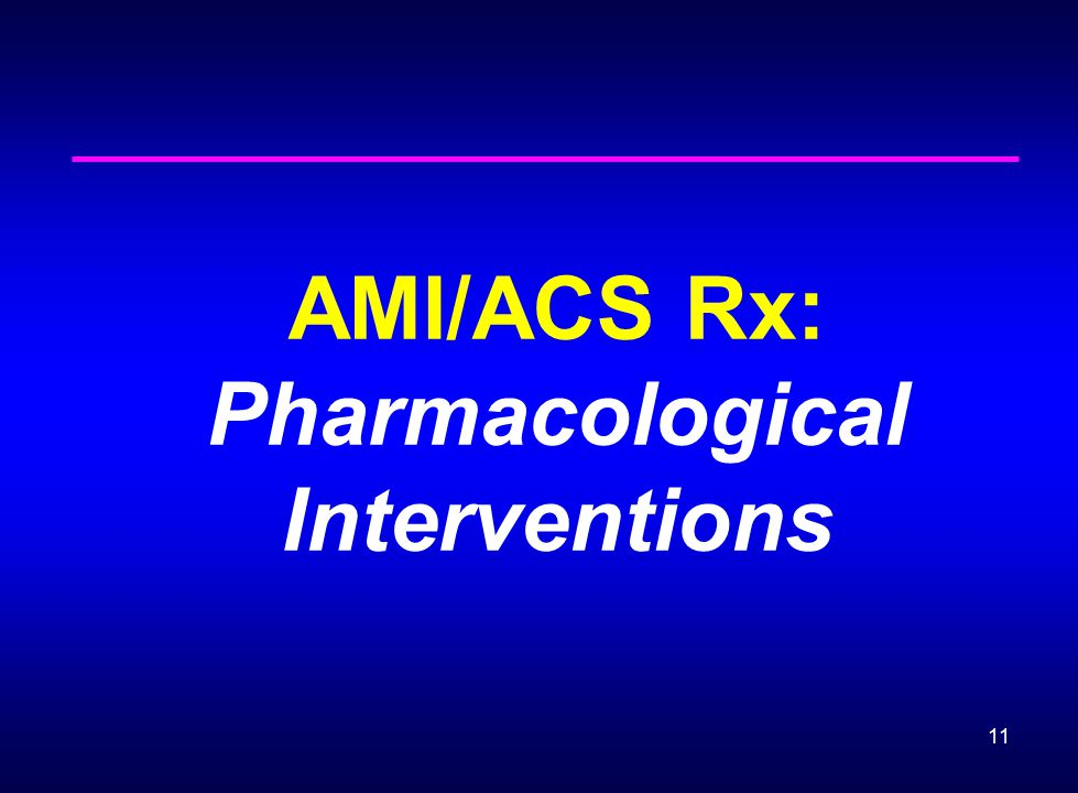 AMI/ACS Rx: Pharmacological Interventions