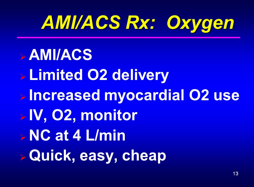 AMI/ACS Rx: Oxygen AMI/ACS Limited O2 delivery