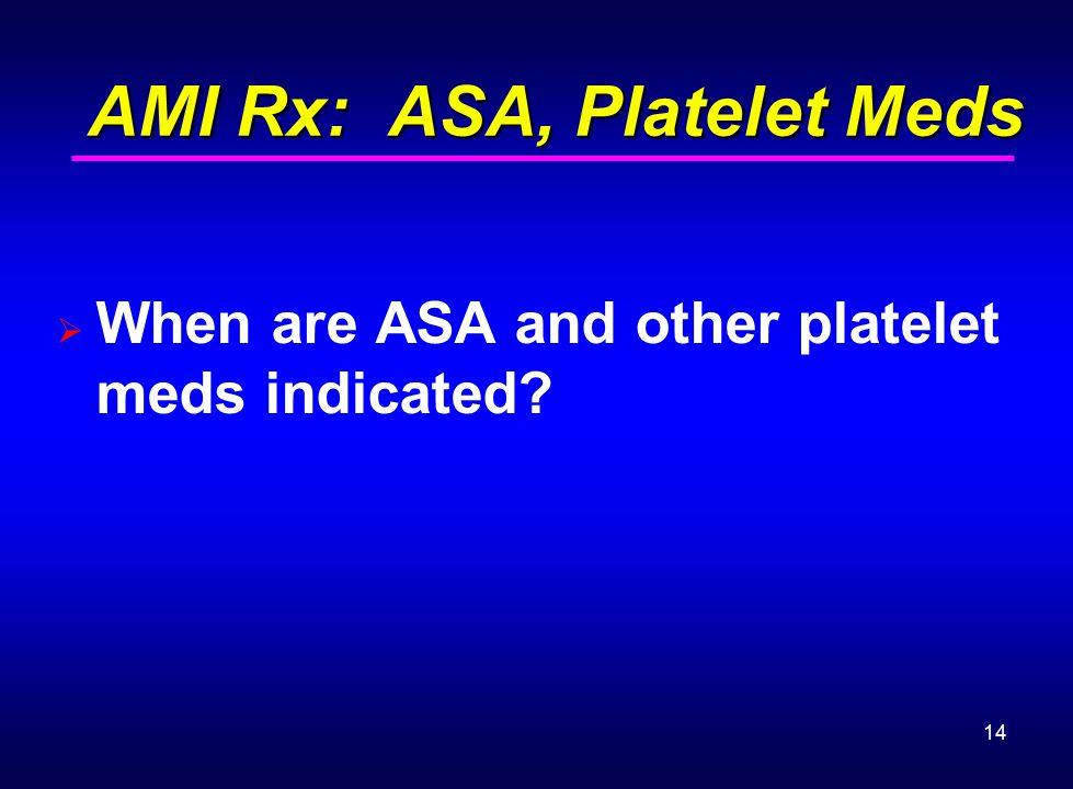 AMI Rx: ASA, Platelet Meds