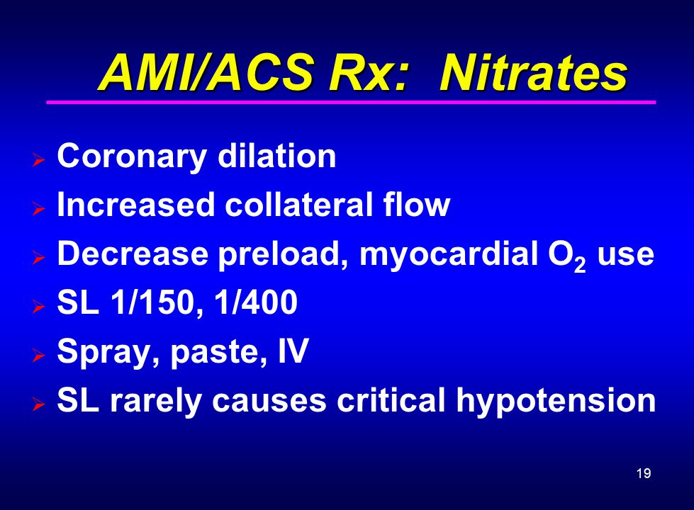 AMI/ACS Rx: Nitrates Coronary dilation Increased collateral flow