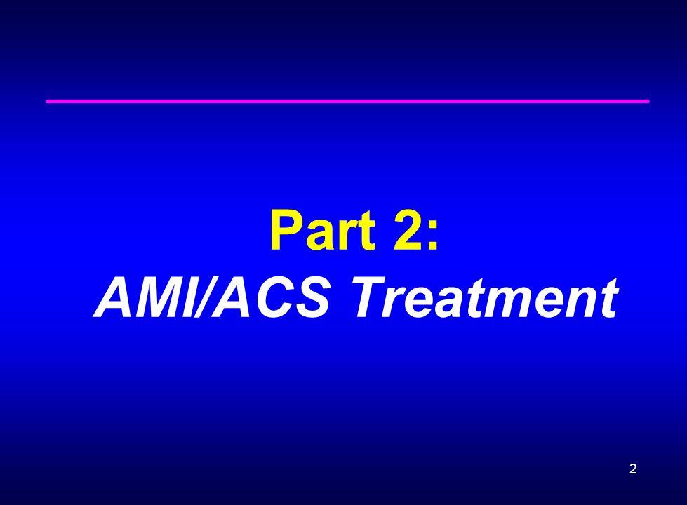 Part 2: AMI/ACS Treatment