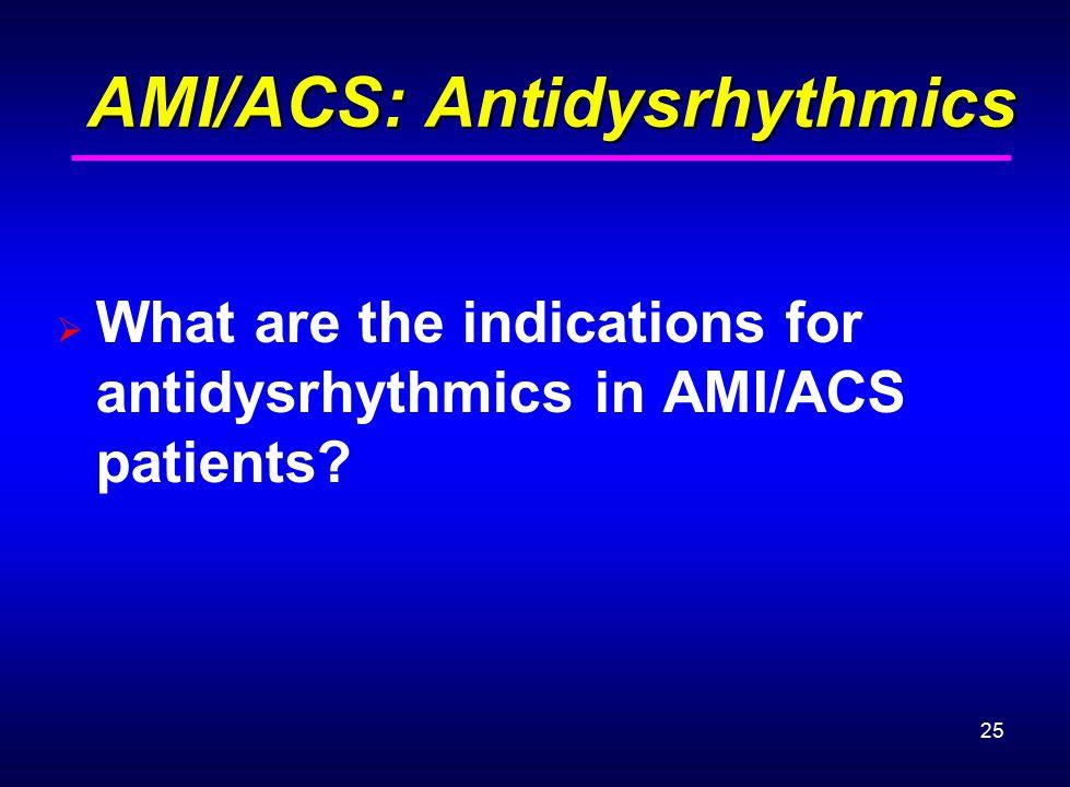 AMI/ACS: Antidysrhythmics