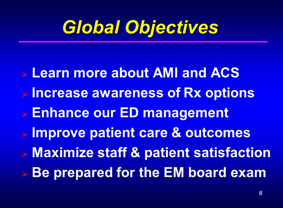 Global Objectives Learn more about AMI and ACS