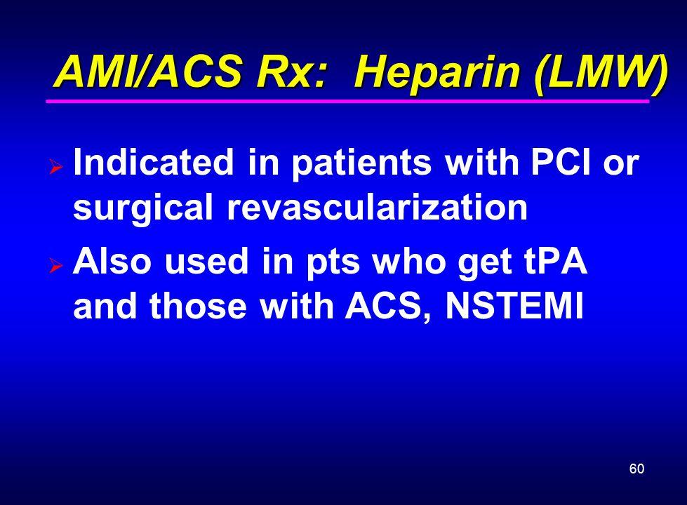 AMI/ACS Rx: Heparin (LMW)