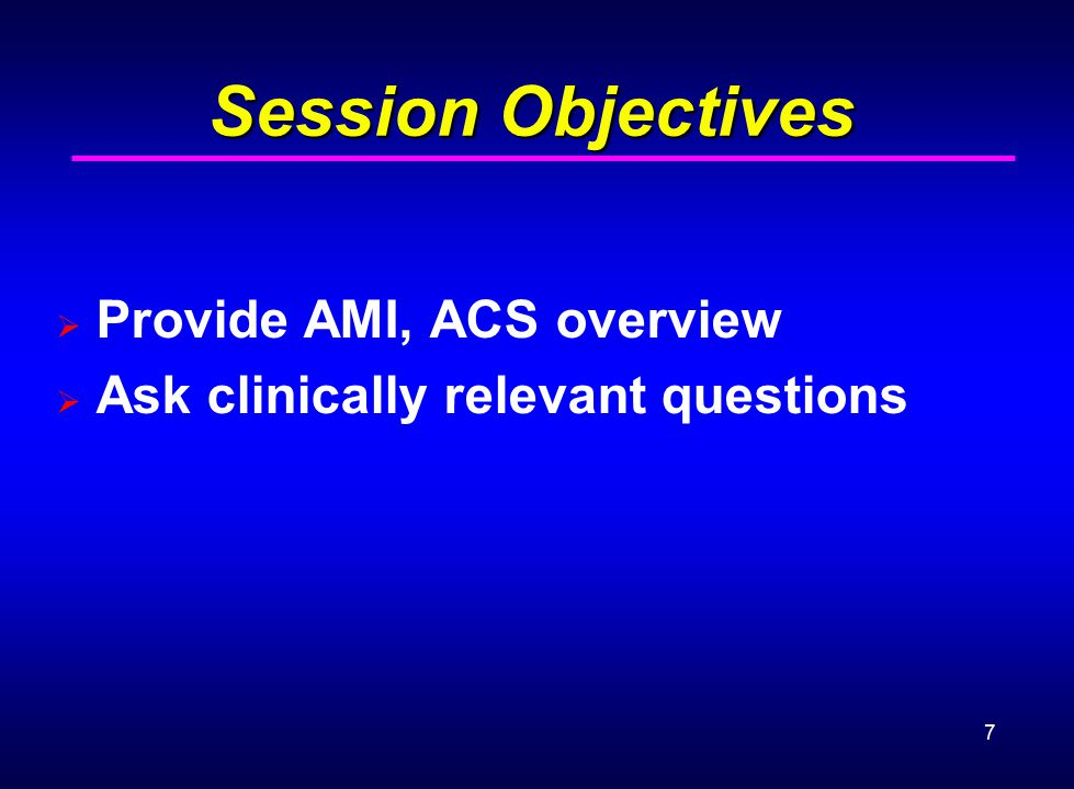 Session Objectives Provide AMI, ACS overview