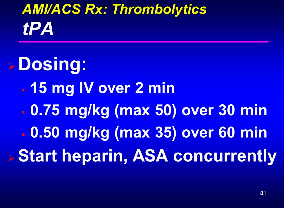 AMI/ACS Rx: Thrombolytics tPA