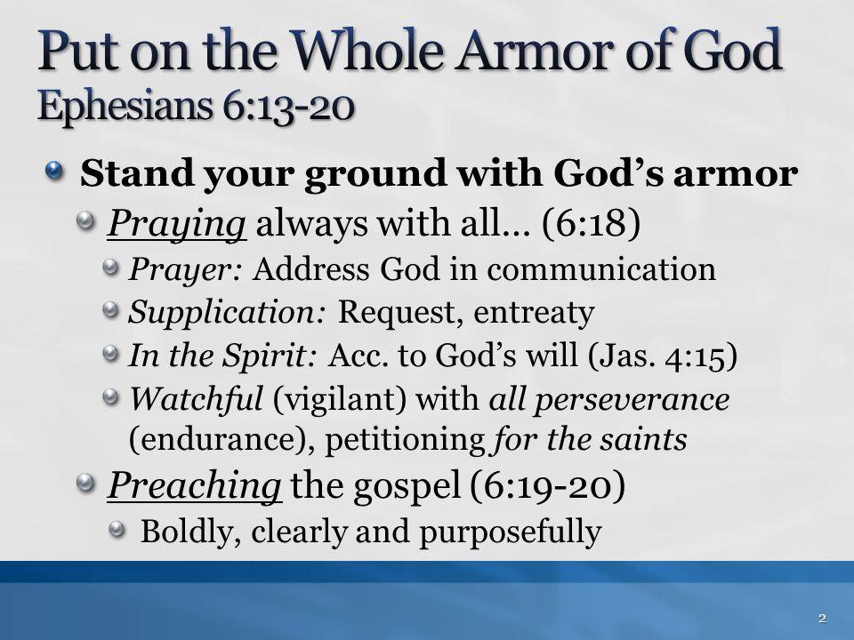 Put on the Whole Armor of God Ephesians 6:13-20
