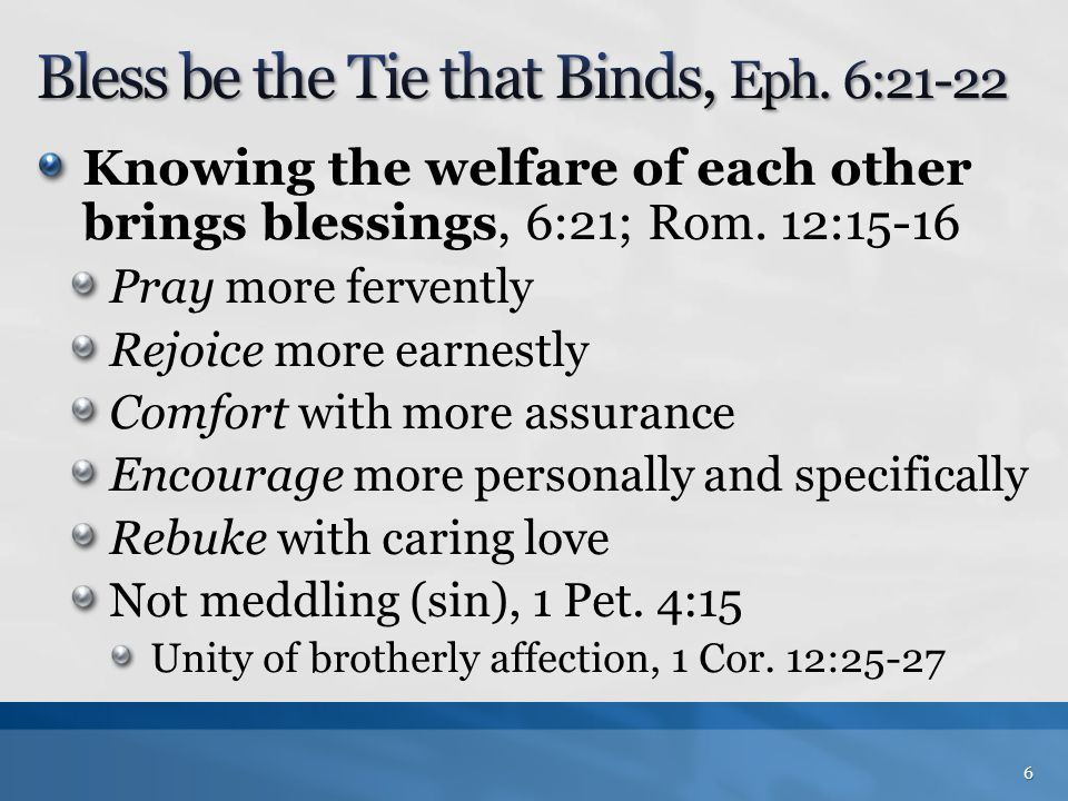 Bless be the Tie that Binds, Eph. 6:21-22