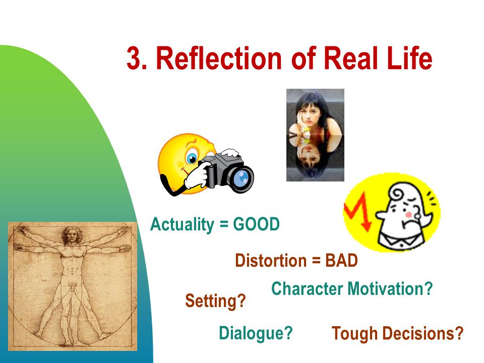 3. Reflection of Real Life