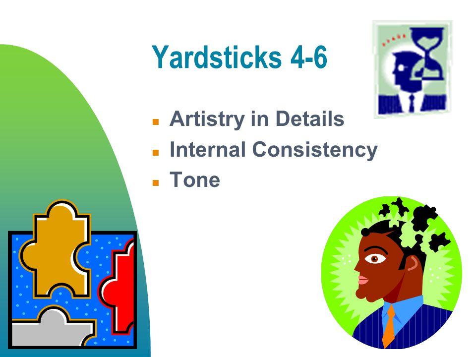 Yardsticks 4-6 Artistry in Details Internal Consistency Tone