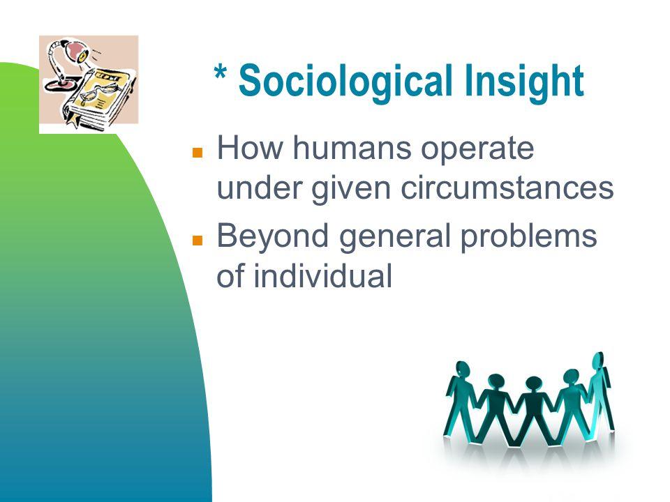 * Sociological Insight
