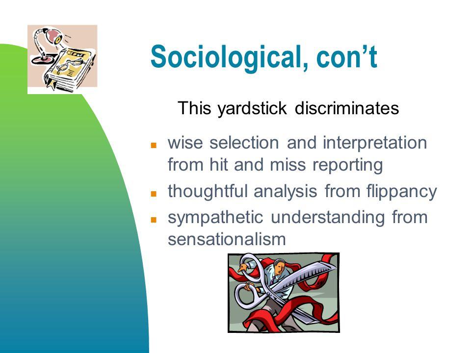 Sociological, con't This yardstick discriminates