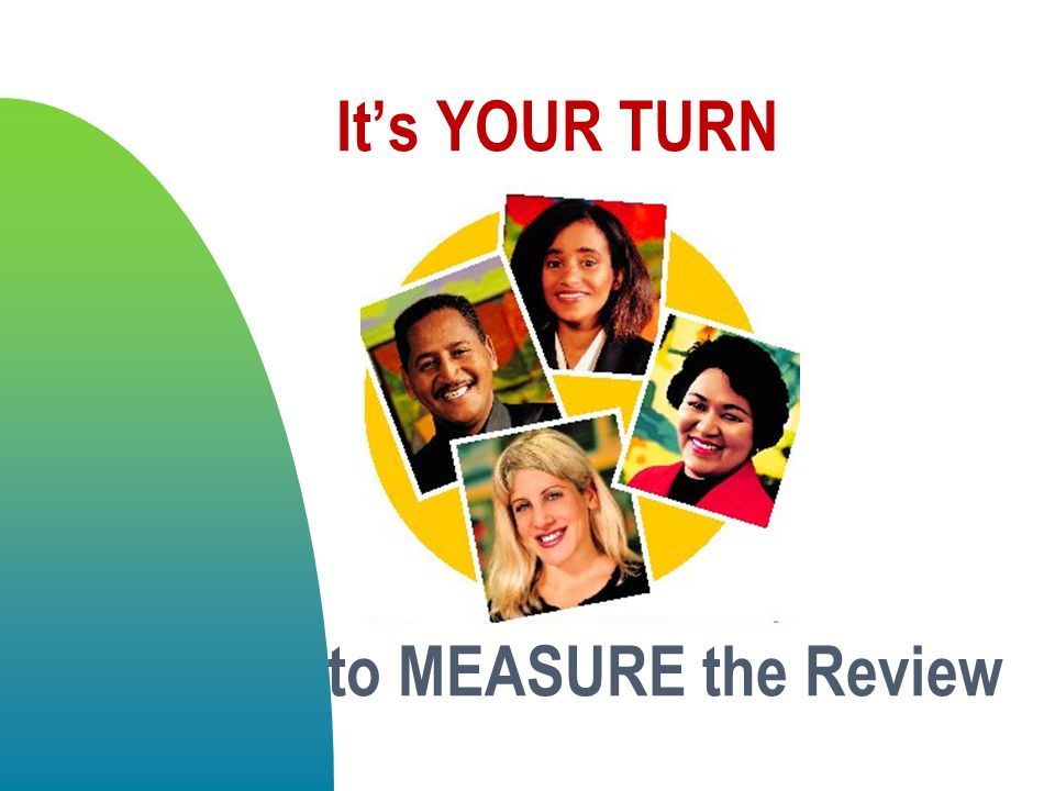 It's YOUR TURN to MEASURE the Review