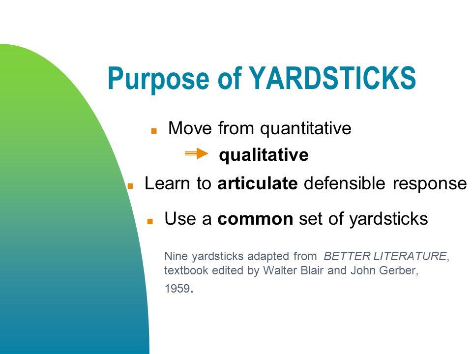Purpose of YARDSTICKS Move from quantitative qualitative