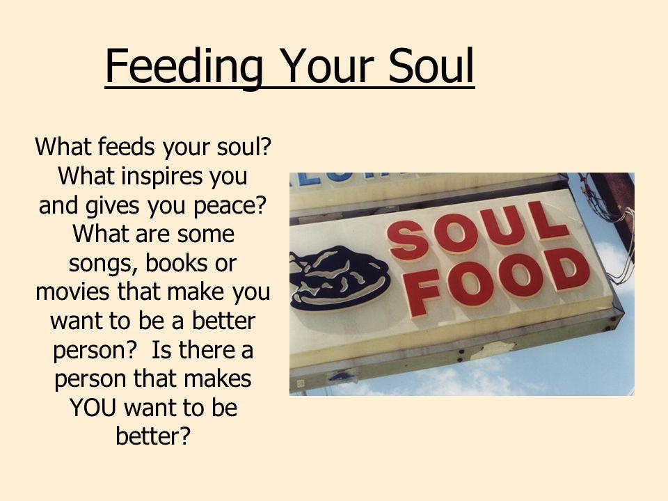 Feeding Your Soul