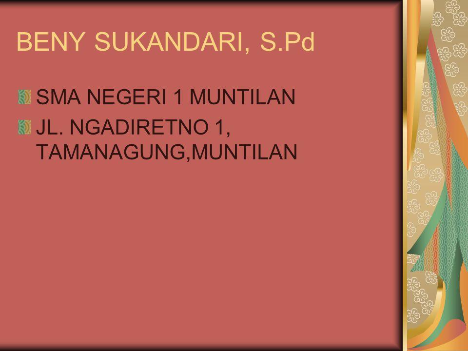 BENY SUKANDARI, S.Pd SMA NEGERI 1 MUNTILAN