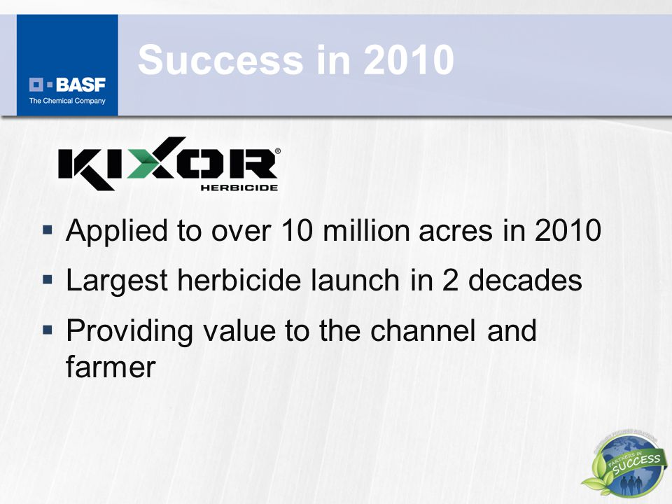 Success in 2010 Applied to over 10 million acres in 2010
