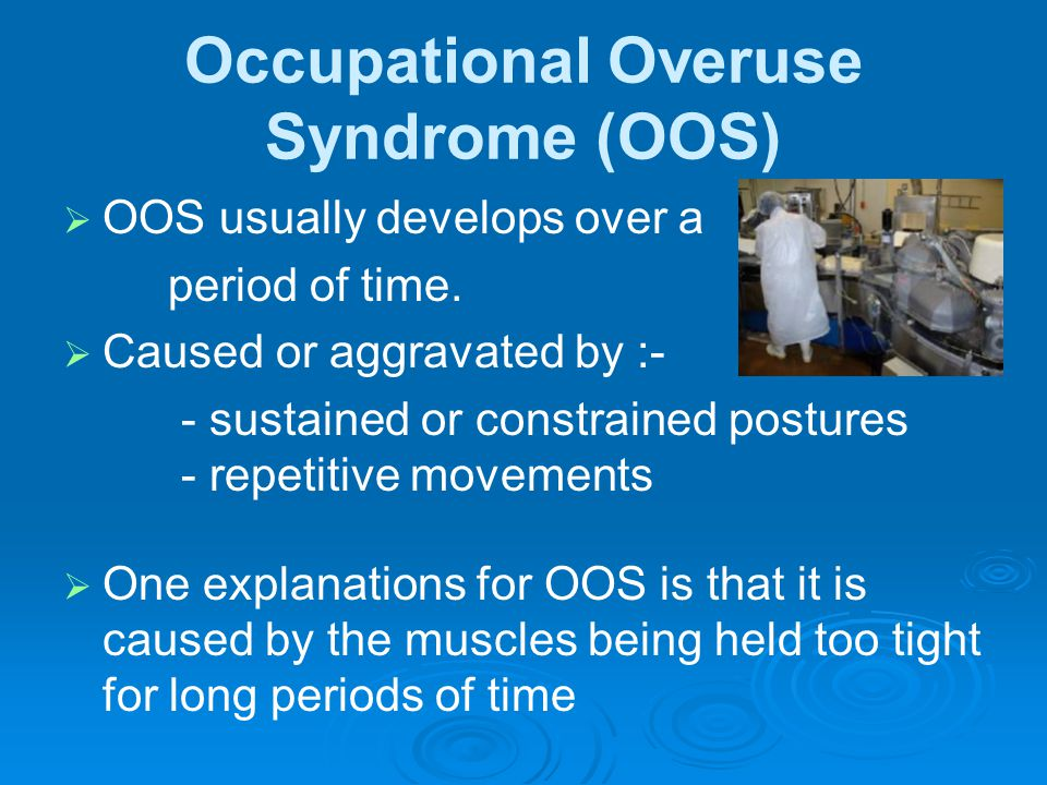 Occupational Overuse Syndrome (OOS)