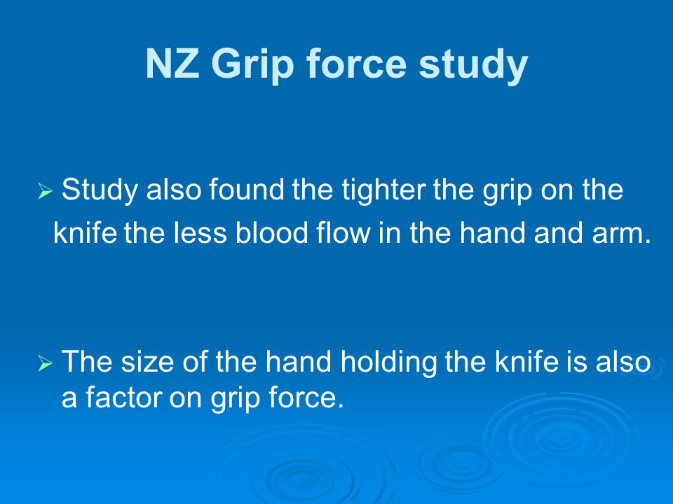 NZ Grip force study Study also found the tighter the grip on the