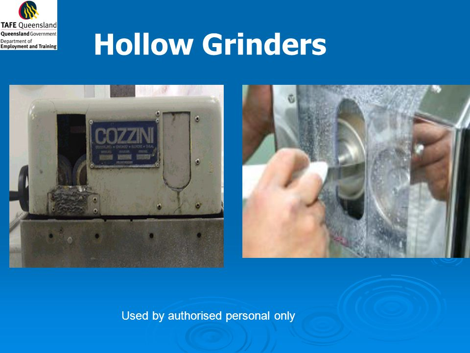 Hollow Grinders Used by authorised personal only