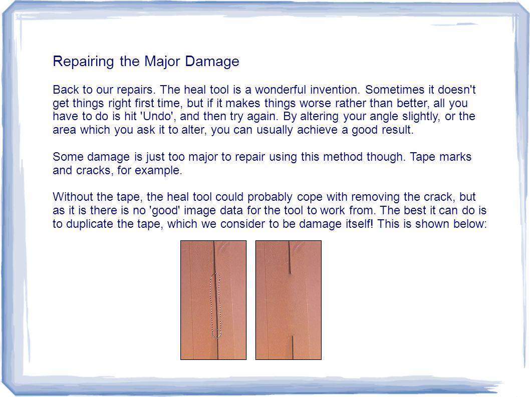 Repairing the Major Damage