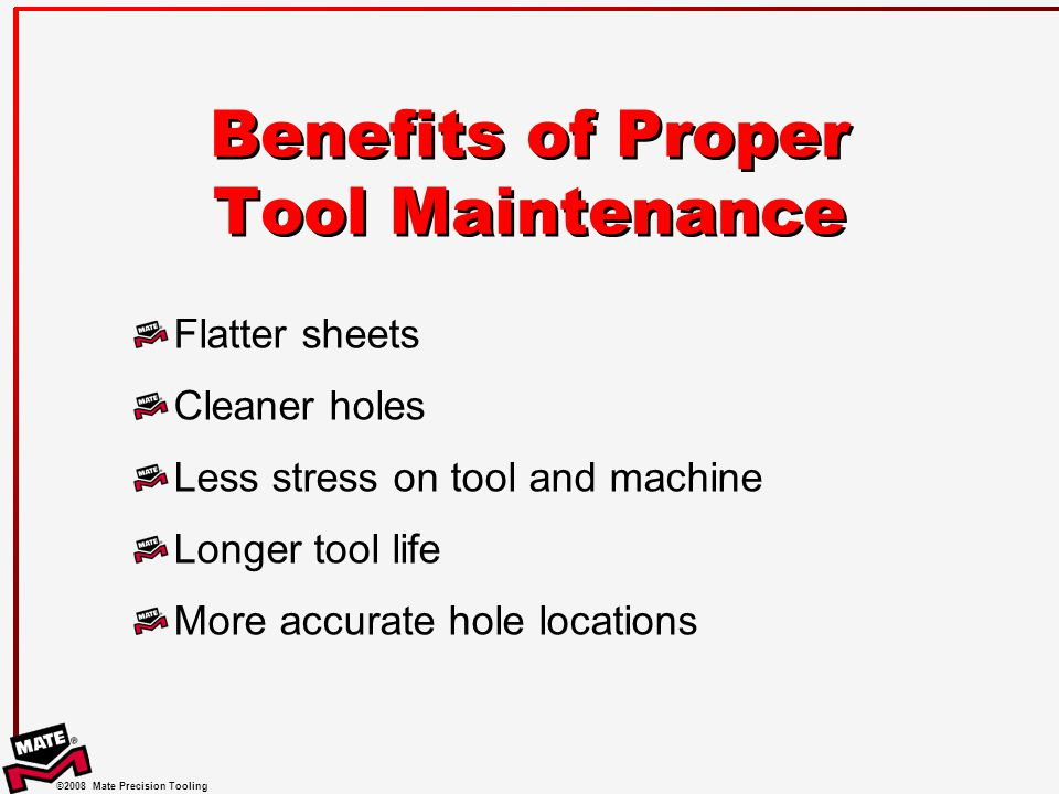 Benefits of Proper Tool Maintenance