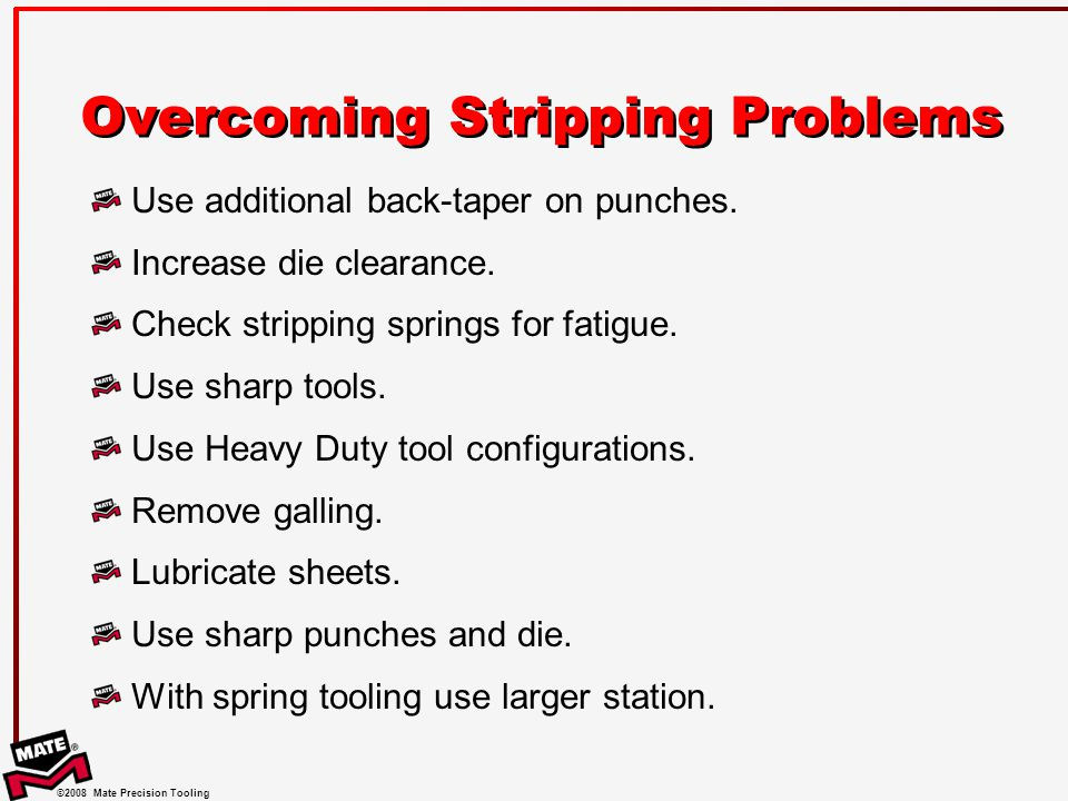 Overcoming Stripping Problems