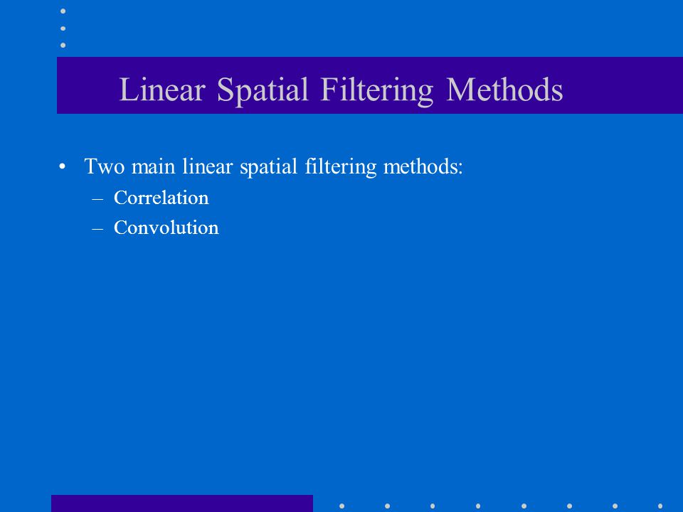 Linear Spatial Filtering Methods