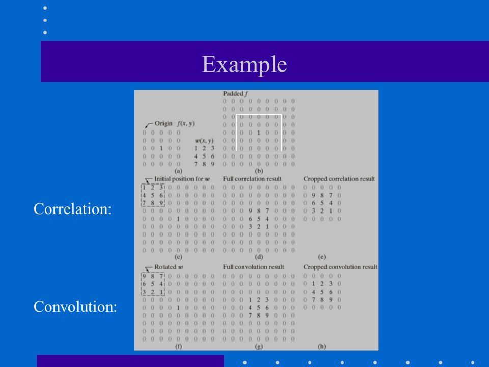 Example Correlation: Convolution: